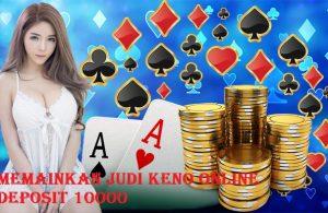 Memainkan Judi Keno Online Deposit 10000